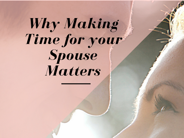 Why Making Time for your Spouse Matters