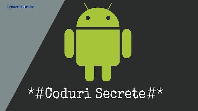 Coduri secrete pentru telefoane Android - Samsung, HTC, Lg, Allview, Motorola, Xperia, cu meniuri ascunse și pentru teste