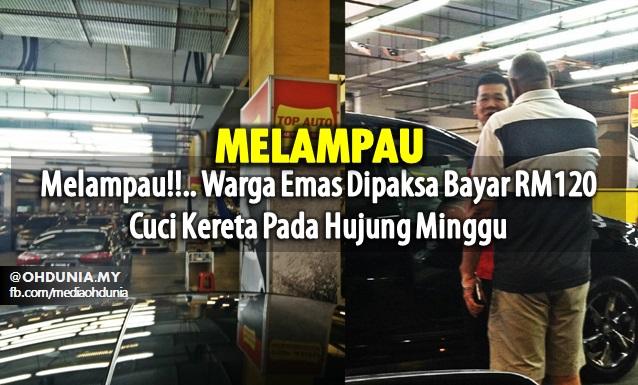 Melampau!!.. Warga Emas Dipaksa Bayar RM120 Cuci Kereta Pada Hujung Minggu