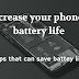 How to increase mobile phone battery life 2018.