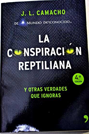 """""""La Conspiración Reptiliana"""" de José Luis Camacho"""