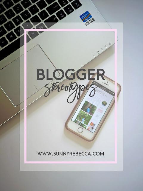 Blogger Stereotypes | Sunny Rebecca