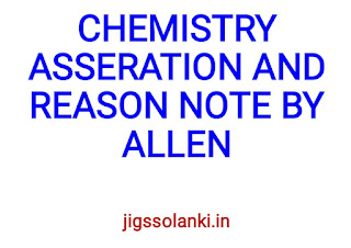 CHEMISTRY ASSERTION AND REASON NOTE BY ALLEN INSTITUTE