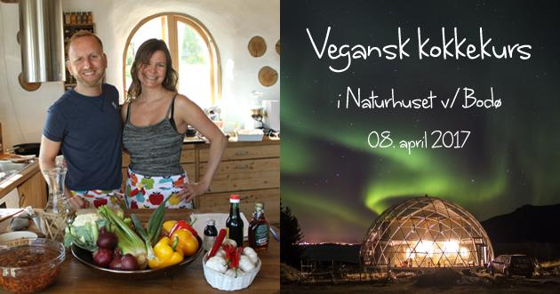 Vegansk Kokkekurs Veganplan Veganmisjonen Veganmannen Naturhuset Sandhornøy Bodø