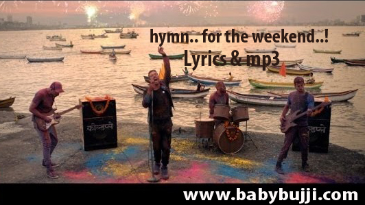 hymn.. for the weekend mp3 download | coldplay mp3 songs