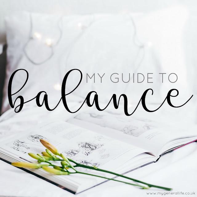 My Guide To Balance- My General Life