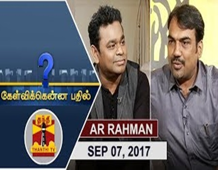 Kelvikkenna Bathil Special 07-09-2017 Exclusive Interview with 'Isaipuyal' AR Rahman