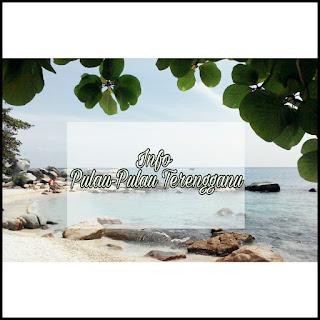 ❤ Info Pulau Pulau Terengganu ❤