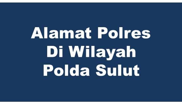 Alamat Lengkap Polres Di Wilayah Polda Sulawesi Utara