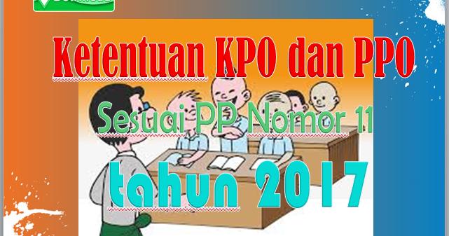 Ketentuan Kpo Dan Ppo Sesuai Pp Nomor 11 Tahun 2017