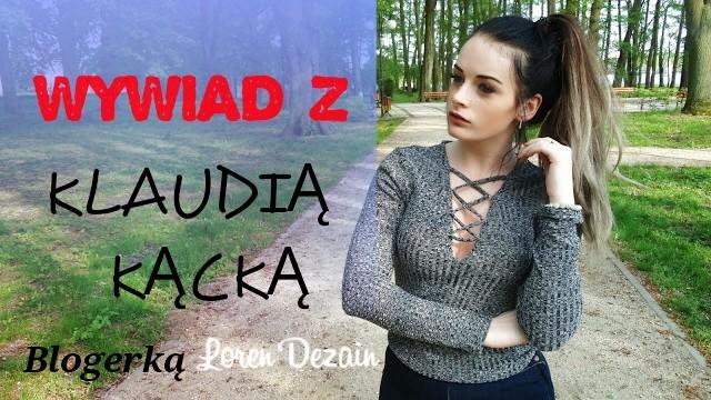 Wywiad z blogerką, Klaudią Kącką