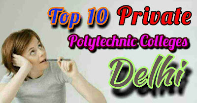 Top 10 private polytechnic colleges Delhi