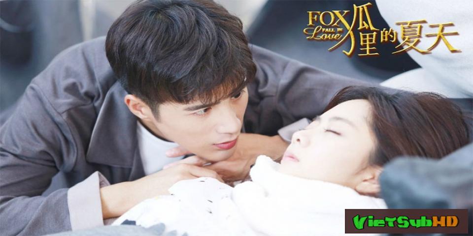 Phim Mùa Hè Của Hồ Ly Hoàn Tất (44/44) VietSub HD | Fox Fall In Love 2017