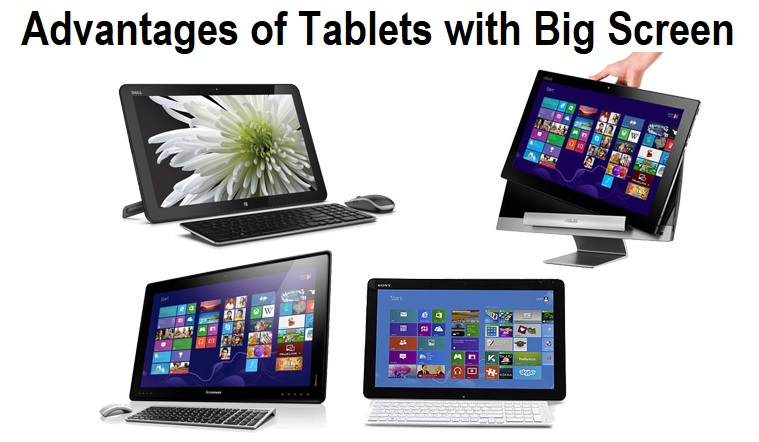 Advantages of Tablet with Big Screen, Are Large Screen Tablets Better