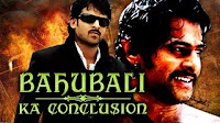 Download & Watch Baahubali Ka Conclusion 2016 Dubbed In Hindi