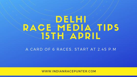 Delhi Race Media Tips 15th April, Racing pulse, Racingpulse.