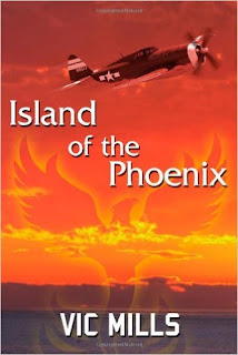 WWII, South Pacific, fighter pilots, Army Air Corps, fighter pilots book, army air corps book, south pacific novel, wwII pilot novel, island of the phoenix, vic mills
