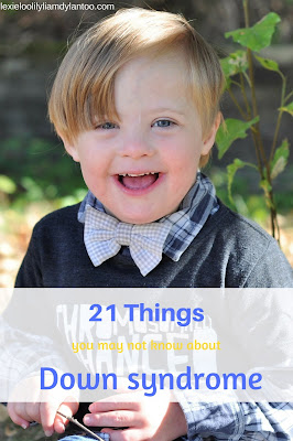 World Down Syndrome Day: 21 Things You May Not Know About Down Syndrome #downsyndrome #wdsd #wdsd2018 #downsyndromeblogs #downsyndromeawareness