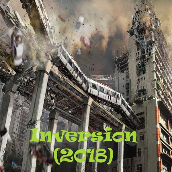Inversion, Inversion Synopsis, Inversion Trailer, Inversion Review, Poster Inversion