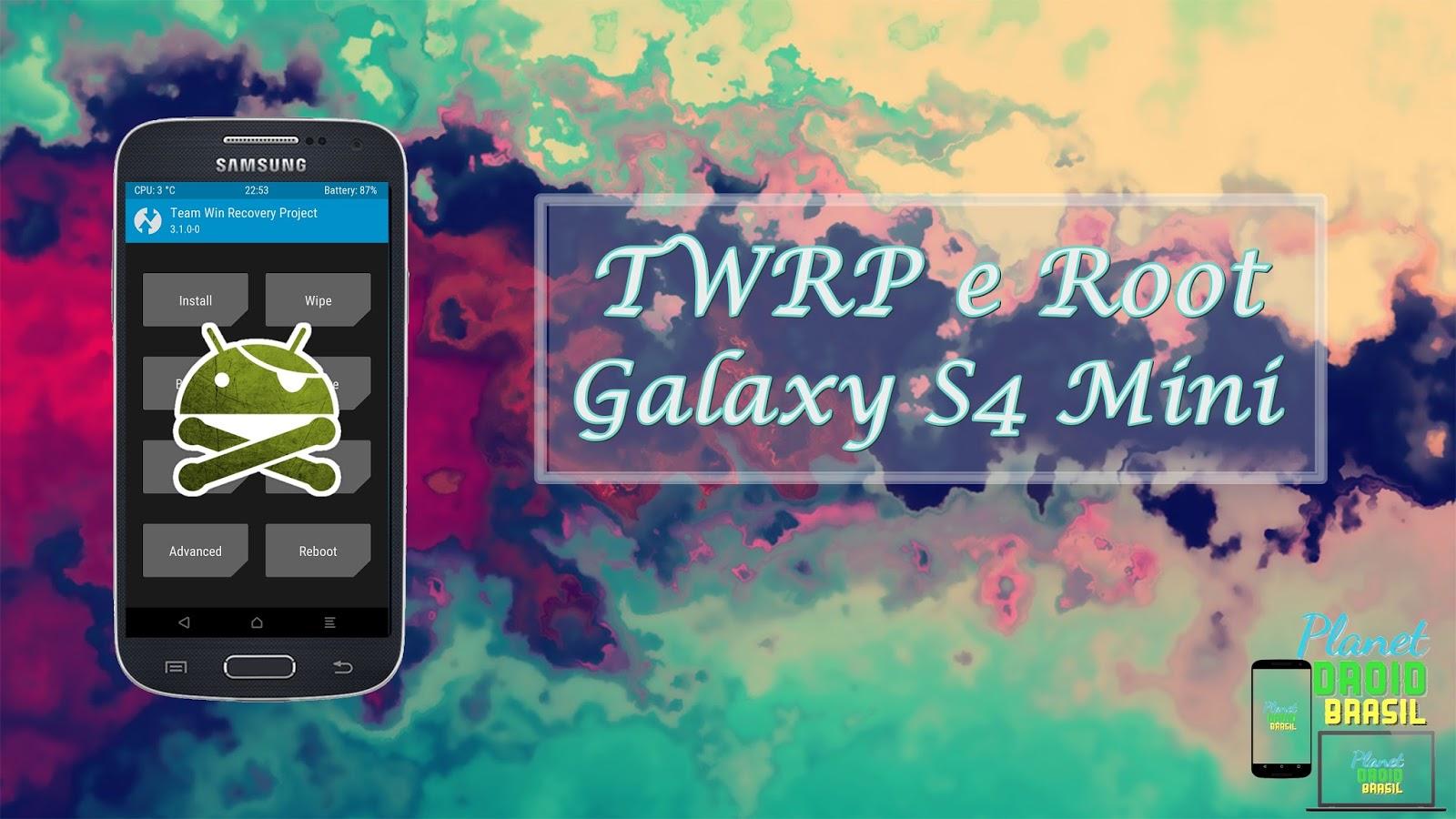 How to root samsung galaxy s4 mini gt i9192 - Saiba Agora Mesmo Como Fazer Root E Instalar O Twrp No Seu S4 Mini