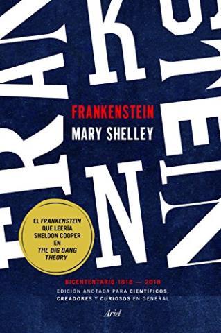 Frankenstein: Edición anotada para científicos, creadores y curiosos en general