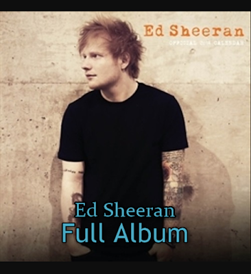 Ed Sheeran Mp3 Full Album Rar