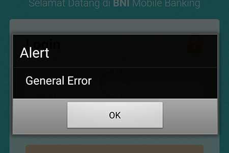 """Muncul """"Alert General Error"""" Tidak Bisa Akses BNI Mobile Banking"""