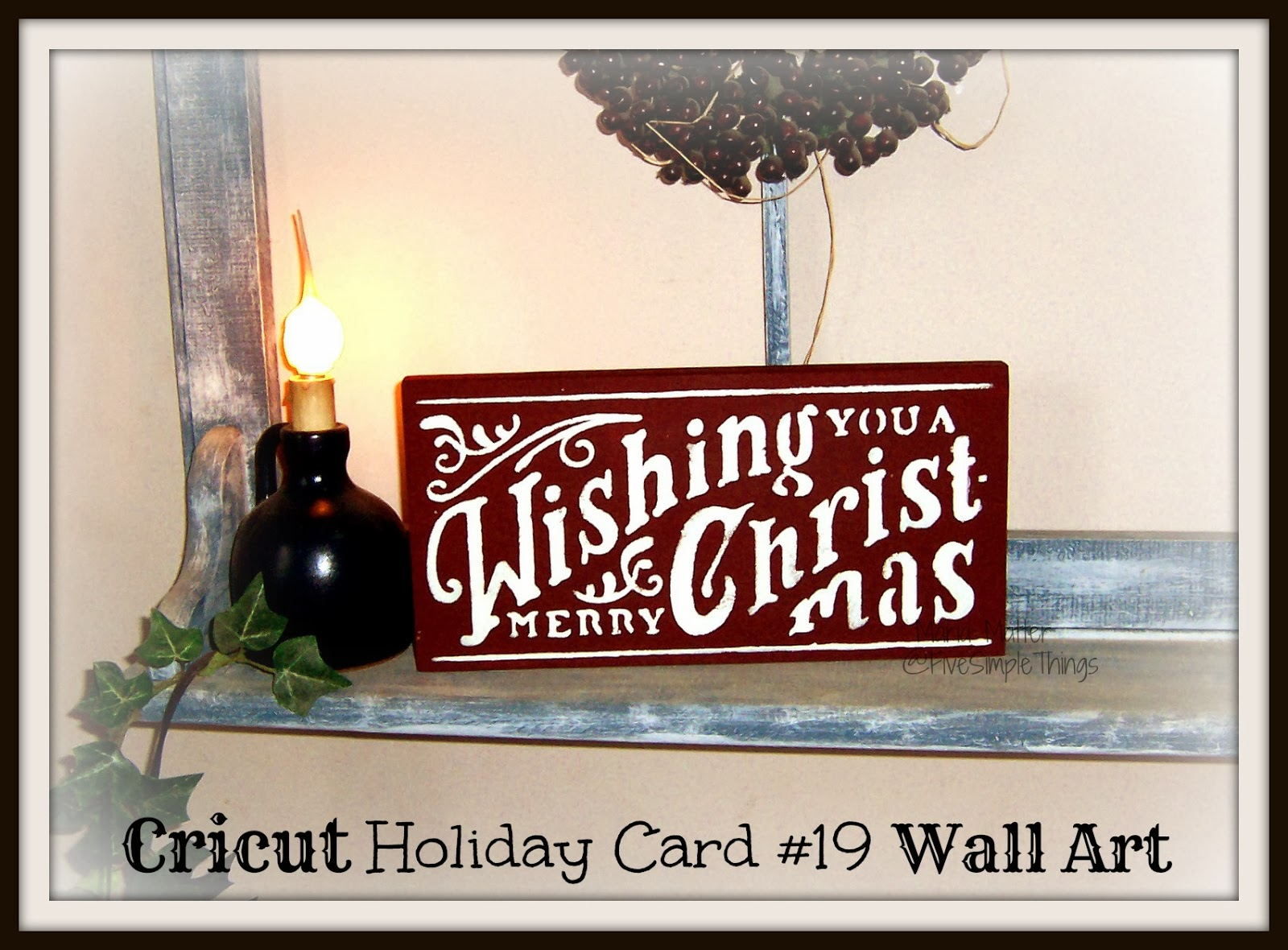 Christmas Card Wall Decor : Five simple things cricut christmas wall art visions of