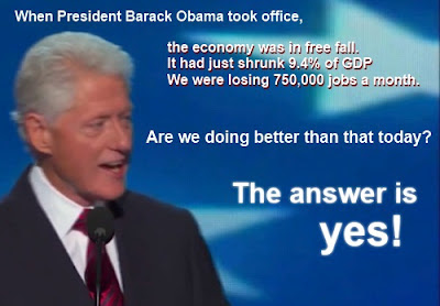 "President Clinton: ""When President Barack Obama took office, the economy was in free fall. It had just shrunk 9.4% of GDP. We were losing 750,000 jobs a month. Are we doing better than that today? The answer is yes."""