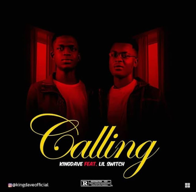 DOWNLOAD MP3: KingDave ft Lil Switch - Calling (prod. by John Deux)