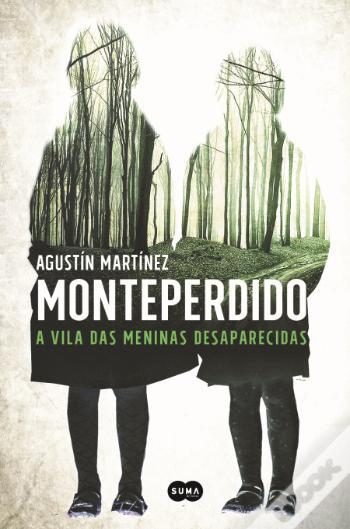 Resultado de imagem para MONTEPERDIDO – A VILA DAS MENINAS DESAPARECIDAS  Agustín Martínez