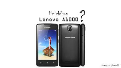 Postingan ini yaitu model update dari postingan sebelumnya wacana Kelebihan dan Kekuranga 7 Kelebihan Lenovo A1000 Lengkap Dengan Spek dan Harga
