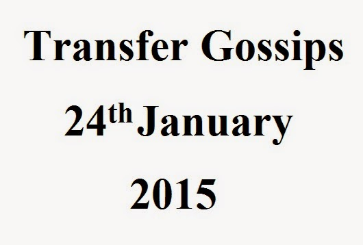 Transfer Gossips 24th January 2015