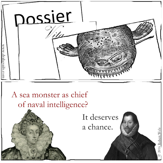 Historical comic fantasy. Who will become next chief of the english naval intelligence? Is a sea monster the right choice? Queen Elizabeth I is uncertain
