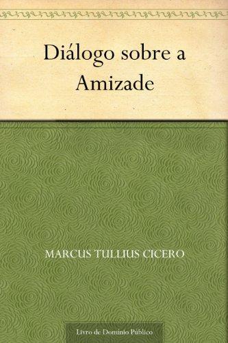 Diálogo sobre a Amizade - Marcus Tullius Cicero.jpg