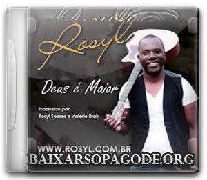 Rosyl – Deus é Maior (2012)
