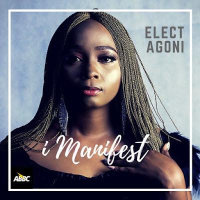 """I Manifest"" Lyrics by Elect Agoni"