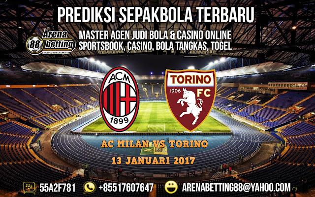 PREDIKSI AC MILAN VS TORINO 13 JANUARI 2017 16 BESAR COPPA ITALIA