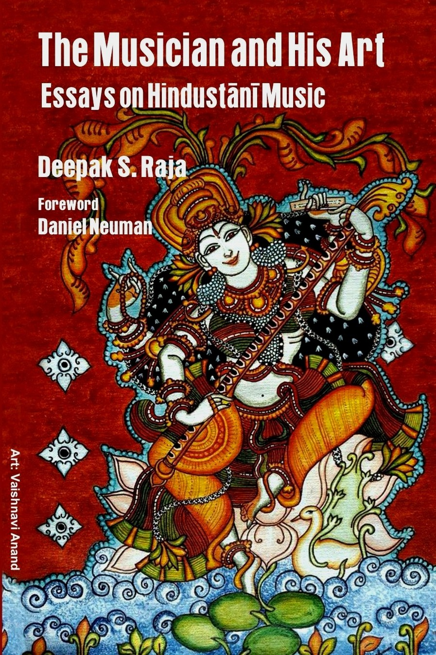 The Musician and His Art: Deepak Raja