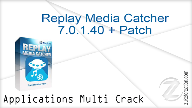 Replay Media Catcher 7.0.1.40 + Patch  |  41.6 MB