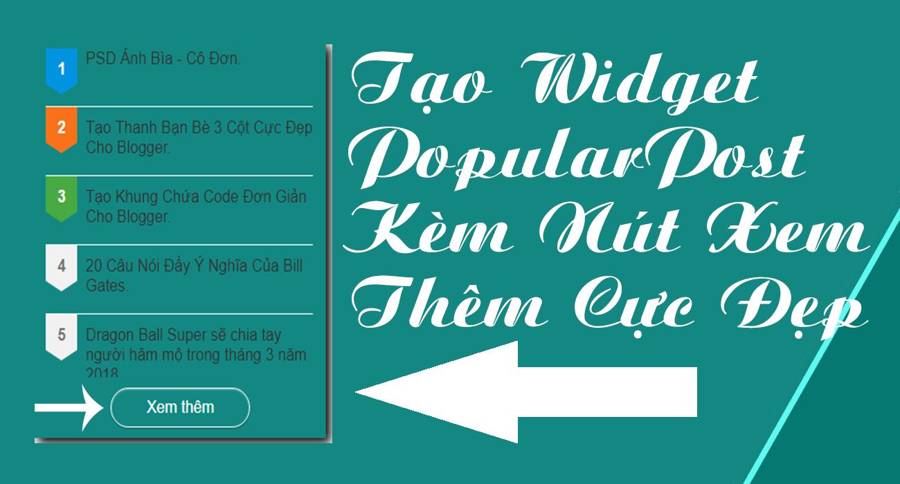 Tạo PopularPost Kèm Nút Xem Thêm Cho Blogger.