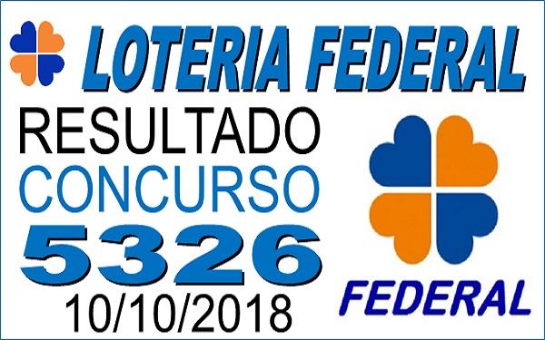 Resultado da Loteria Federal concurso 5326 de 10/10/2018 (Imagem: Informe Notícias)