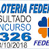 Resultado da Loteria Federal concurso 5326 (10/10/2018)