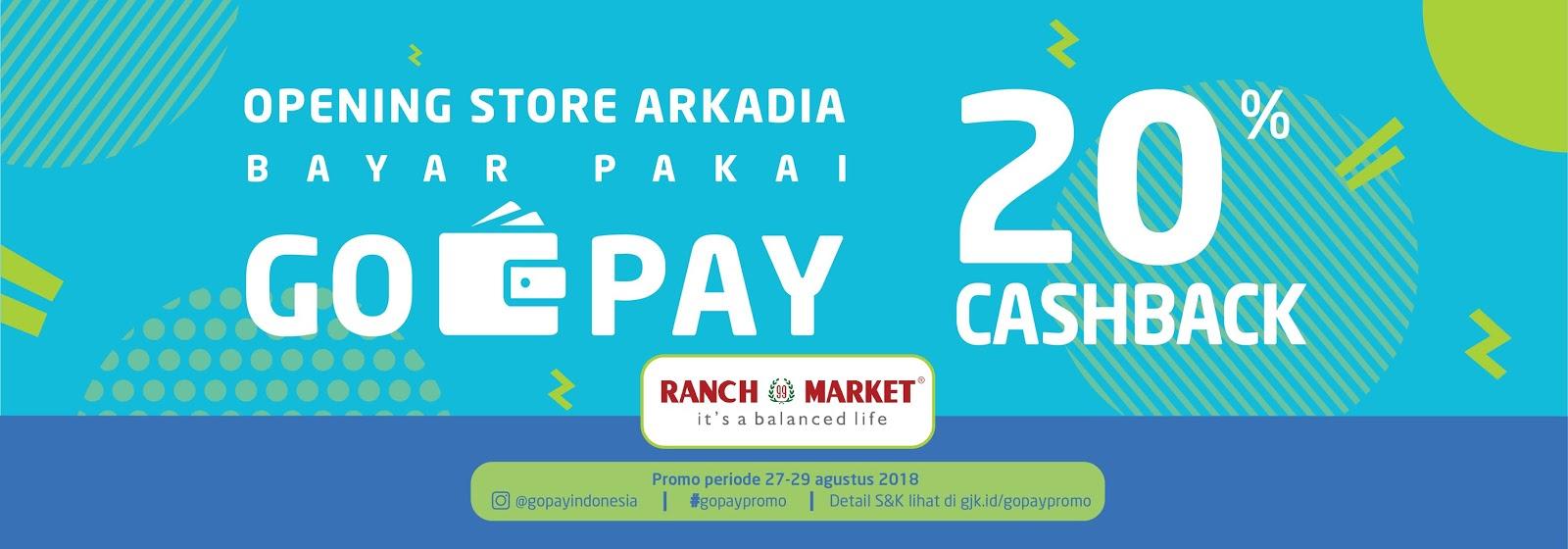 GoJek - Promo Cabang Ranch Market Arkadia Cashback 20% Pakai GOPAY