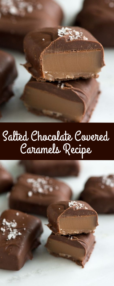 Salted Chocolate Covered Caramels Recipe #recipe #chocolate