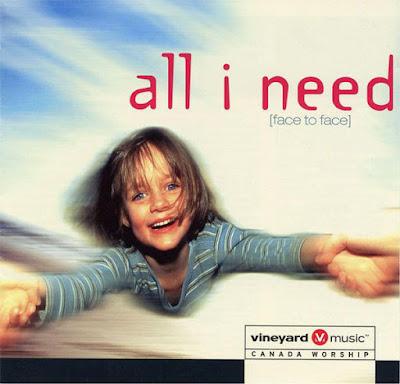 Vineyard Music Canada-All I Need-