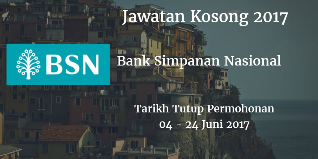 Jawatan Kosong BSN 04 - 24 Juni 2017
