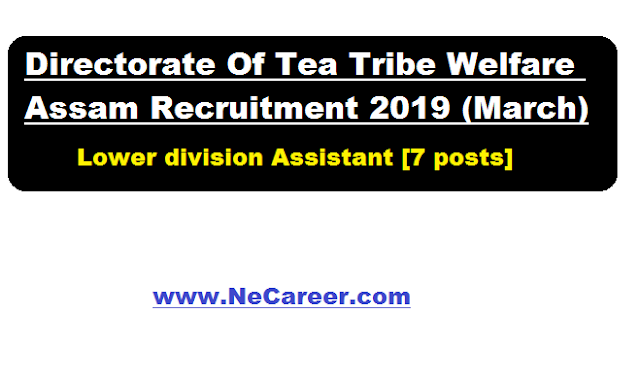 Directorate Of Tea Tribe Welfare, Assam Recruitment 2019 March | LDA Posts