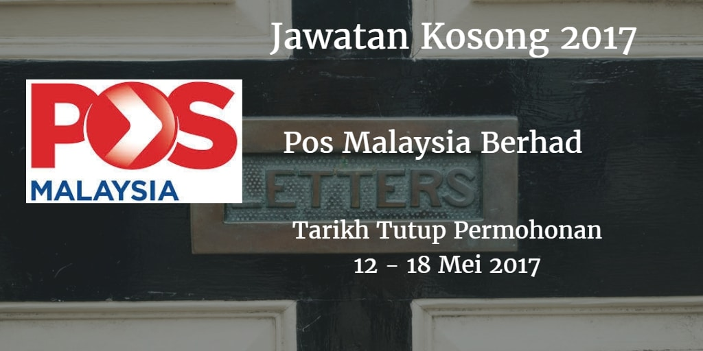 Jawatan Kosong Pos Malaysia Berhad 12 - 18 Mei 2017
