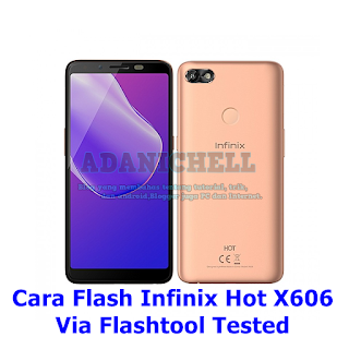 Cara Flash Infinix Hot X606 Via Flashtool Tested